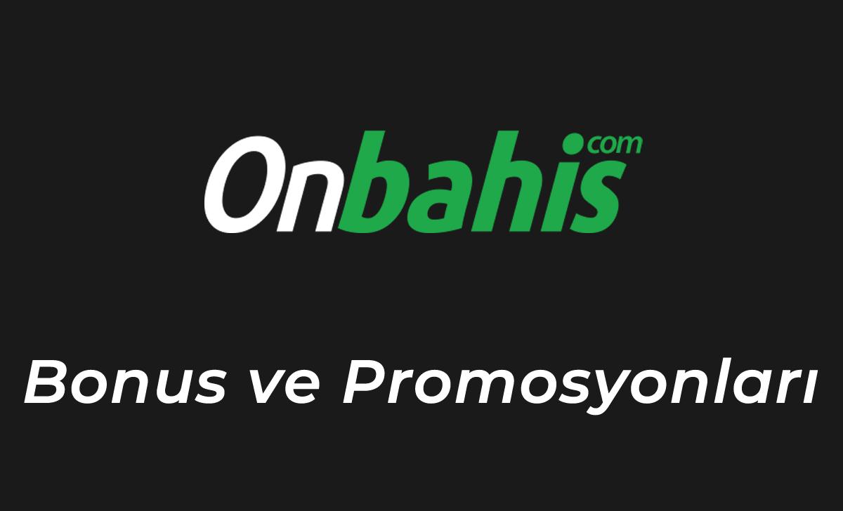 Onbahis Bonus Promosyonları