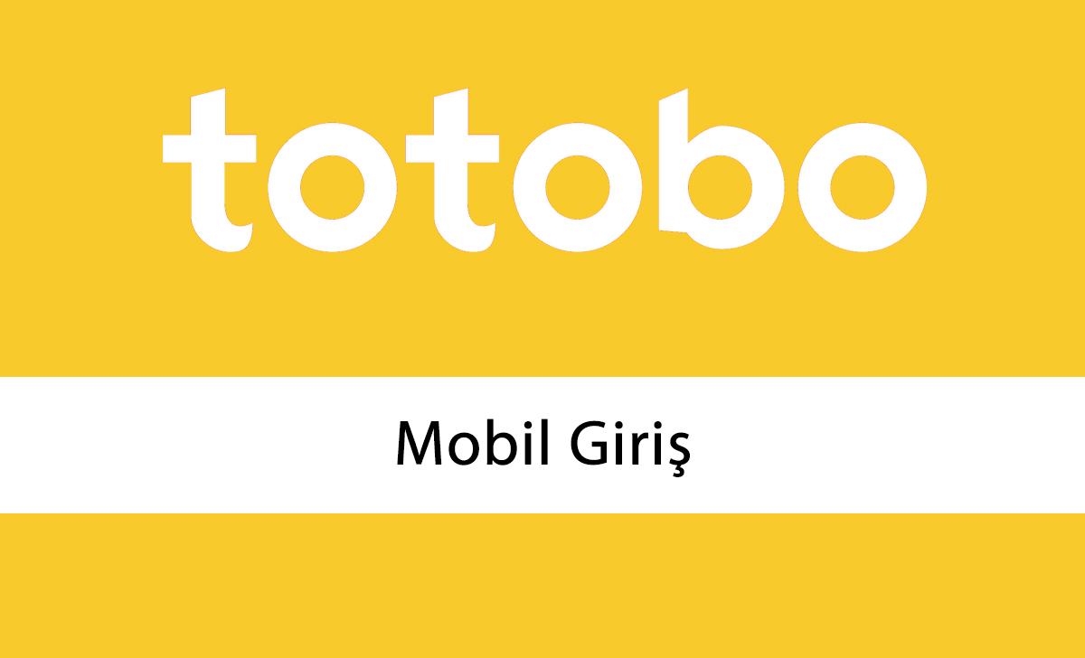 Totobo Mobil Giriş