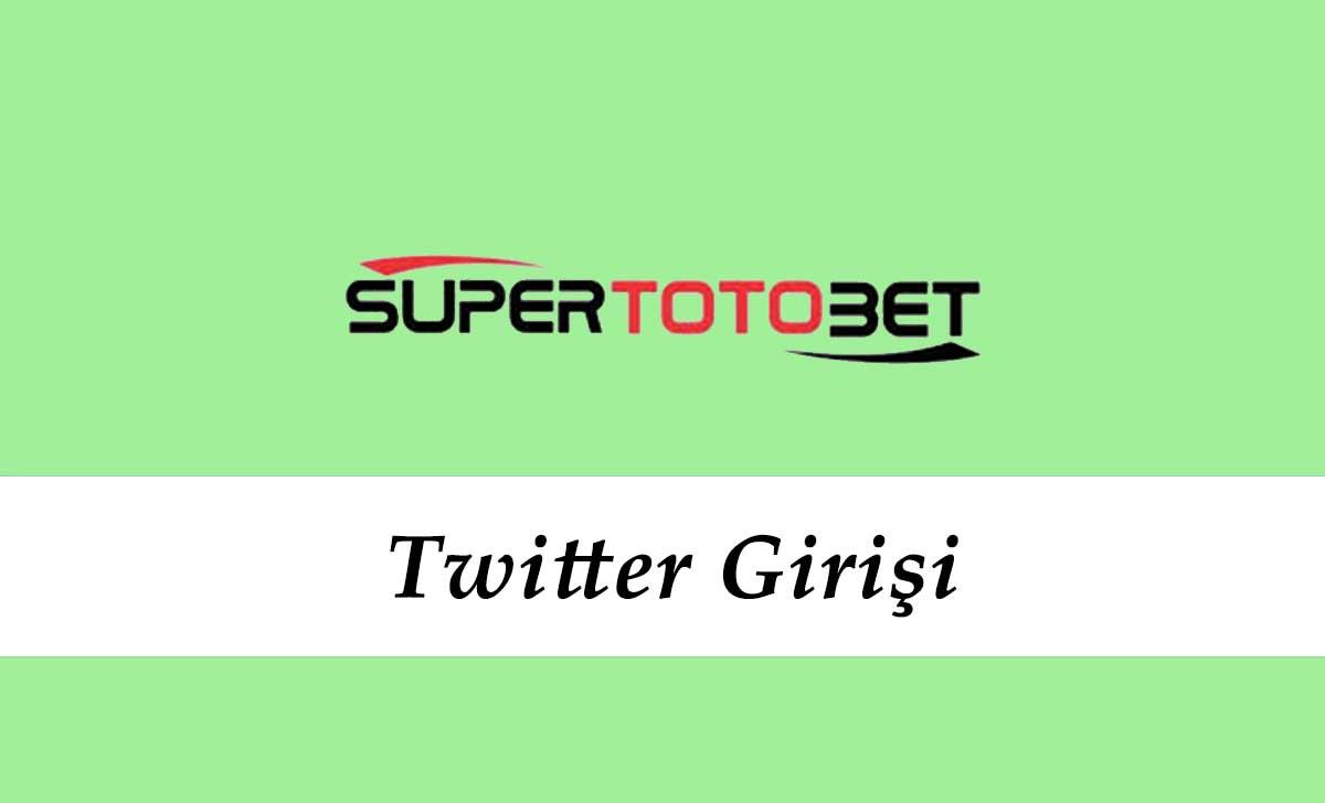 Süpertotobet Twitter Giriş Yap